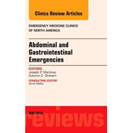 Abdominal and Gastrointestinal Emergencies, An Issue of Emer (BOK)