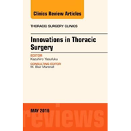 Innovations in Thoracic Surgery, An Issue of Thoracic Surger (BOK)