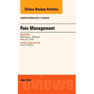 Pain Management, An Issue of Anesthesiology Clinics (BOK)