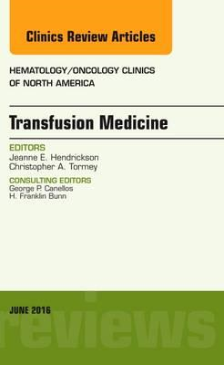 Transfusion Medicine, An Issue of Hematology/Oncology Clinic (BOK)