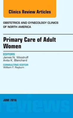 Primary Care of Adult Women, An Issue of Obstetrics and Gyne (BOK)