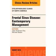 Frontal Sinus Disease: Contemporary Management, An Issue of (BOK)