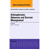 Schizophrenia: Advances and Current Management, An Issue of (BOK)