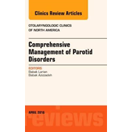 Comprehensive Management of Parotid Disorders, An Issue of O (BOK)