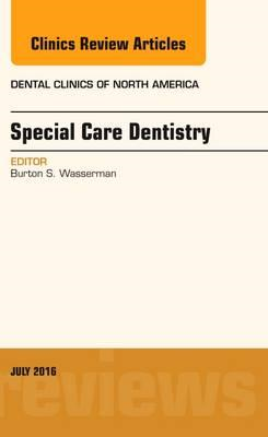 Special Care Dentistry, An issue of Dental Clinics of North (BOK)