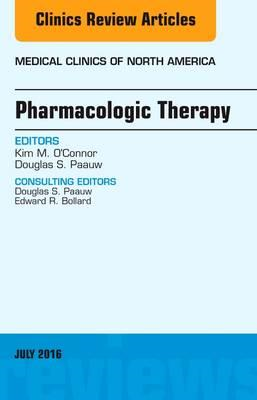Pharmacologic Therapy, An Issue of Medical Clinics of North (BOK)