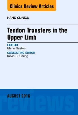Tendon Transfers in the Upper Limb, An Issue of Hand Clinics (BOK)