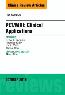 PET/MRI: Clinical Applications, An Issue of PET Clinics (BOK)