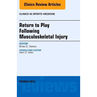 Return to Play Following Musculoskeletal Injury, An Issue of (BOK)
