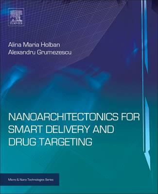 Nanoarchitectonics for Smart Delivery and Drug Targeting (BOK)