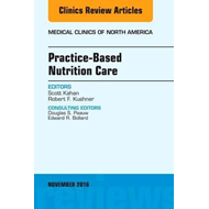 Practice-Based Nutrition Care, An Issue of Medical Clinics o (BOK)