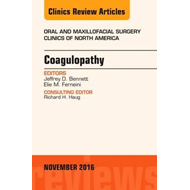 Coagulopathy, An Issue of Oral and Maxillofacial Surgery Cli (BOK)