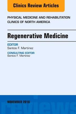 Regenerative Medicine, An Issue of Physical Medicine and Reh (BOK)