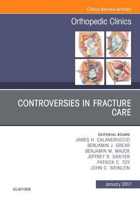 Controversies in Fracture Care, An Issue of Orthopedic Clini (BOK)