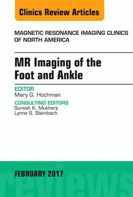 MR Imaging of the Foot and Ankle, An Issue of Magnetic Reson (BOK)