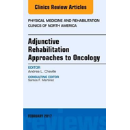 Adjunctive Rehabilitation Approaches to Oncology, An Issue o (BOK)