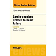 Cardio-oncology Related to Heart Failure, An Issue of Heart (BOK)