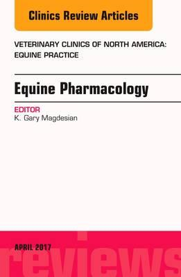 Equine Pharmacology, An Issue of Veterinary Clinics of North (BOK)