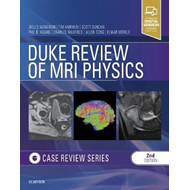 Duke Review of MRI Physics: Case Review Series (BOK)