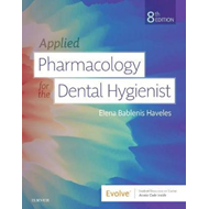 Applied Pharmacology for the Dental Hygienist (BOK)