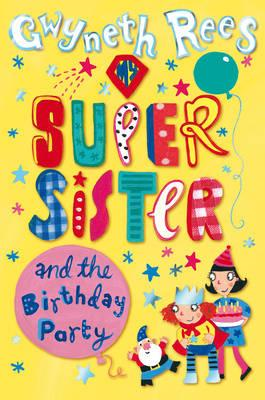 My Super Sister and the Birthday Party (BOK)