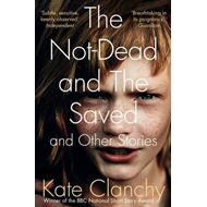 Not-Dead and the Saved and Other Stories (BOK)