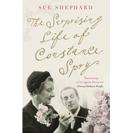 Surprising Life of Constance Spry (BOK)