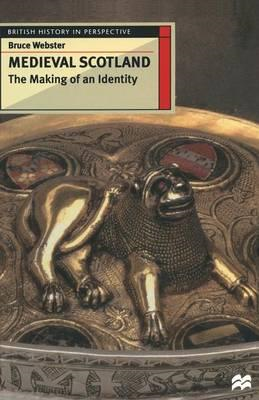 Medieval Scotland: The Making of an Identity (BOK)
