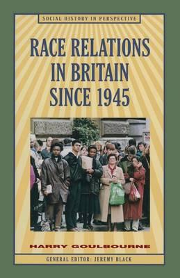 Race Relations in Britain Since 1945 (BOK)