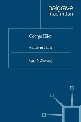 George Eliot: A Literary Life (BOK)