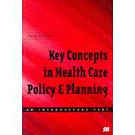 Key Concepts in Healthcare Policy and Planning (BOK)