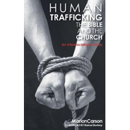 Human Trafficking, The Bible and the Church (BOK)