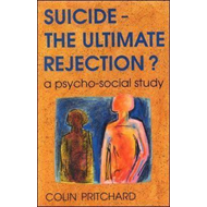 Suicide - The Ultimate Rejection?: A Psycho-social Study (BOK)