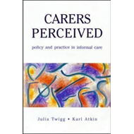 Carers Perceived: Policy and Practice in Informal Care (BOK)