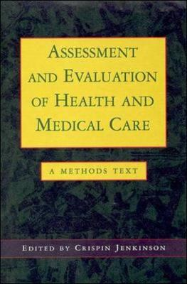 Assessment and Evaluation of Health and Medical Care: A Methods Text (BOK)