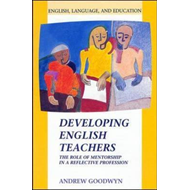 Developing English Teachers: The Role of Mentorship in a Reflective Profession (BOK)