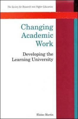 Changing Academic Work: Developing the Learning University (BOK)
