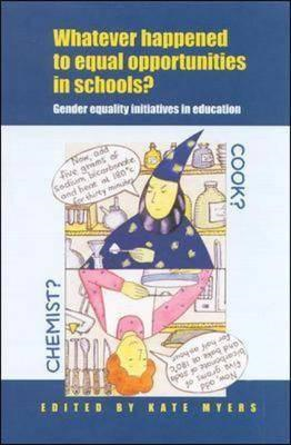 Whatever Happened to Equal Opportunities in Schools?: Gender Equality Initiatives in Education (BOK)