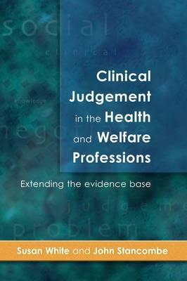 Clinical Judgement in the Health and Welfare Professions: Extending the Evidence Base (BOK)