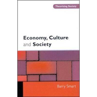 Economy, Culture and Society: A Sociological Critique of Neo-liberalism (BOK)