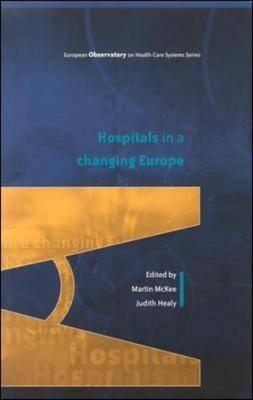 Hospitals in a Changing Europe (BOK)