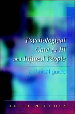 Psychological Care for the Ill and Injured: A Clinical Handbook (BOK)