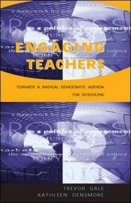 Engaging Teachers: Towards a Radical Democratic Agenda for Schooling (BOK)