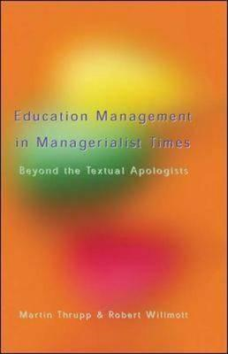 Educational Management in Managerialist Times: Beyond the Textural Apologists (BOK)