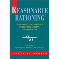 Reasonable Rationing: International Experience of Priority Setting in Health Care (BOK)