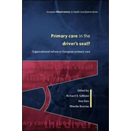 Primary Care in the Driver's Seat?: Organizational Reform in European Primary Care (BOK)