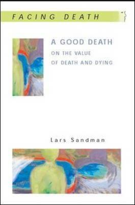 A Good Death: On the Value of Death and Dying (BOK)