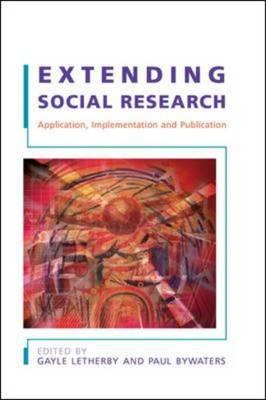 Extending Social Research: Application, Implementation and Publication (BOK)