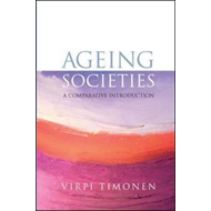 Ageing Societies: A Comparative Introduction (BOK)