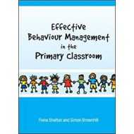 Effective Behaviour Management in the Primary Classroom (BOK)